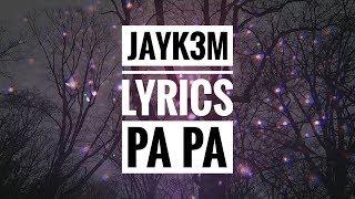 Jayk3M - pa pa (LYRICS VIDEO)