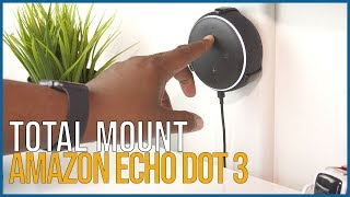 TotalMount Review For the Echo Dot 3rd Gen 2018
