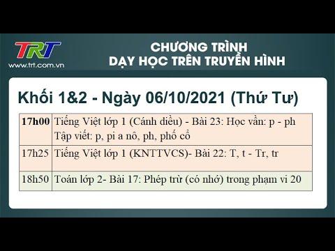 Lớp 1, Lớp 2: Tiếng Việt 1 (2 tiết); Toán 2 (1 tiết). - Dạy học trên truyền hình TRT ngày 06/10/2021