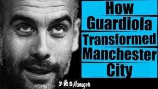 How Pep Guardiola Transformed Manchester City | Pep Guardiola Tactics and Philosophy |