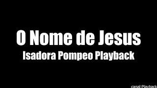 Isadora Pompeo   O Nome De Jesus   Playback E Letra