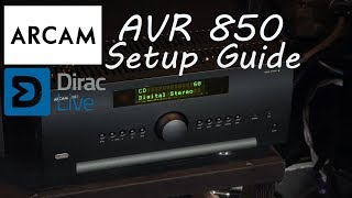 Arcam AVR 850 Dirac Live Setup Guide - High End AV Home Cinema Receiver