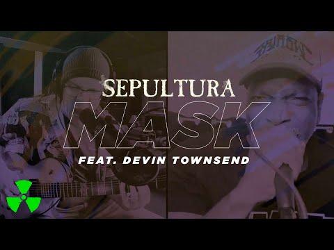 SEPULTURA - Mask feat. Devin Townsend (Live SepulQuarta Sessions Music