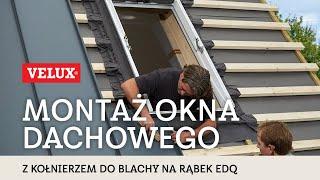 Montaż okna dachowego VELUX z kołnierzem uszczelniającym EDQ