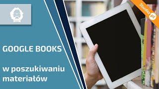 Google Books, darmowe książki na studia i nie tylko! Tutorial video!