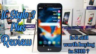 LG Stylo 3 Plus Full Review is it still worth buying in 2018?