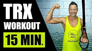 15 MINUTE TRX SUSPENSION TRAINING WORKOUT | Intense TRX Workout Routine With WOSS Suspension Trainer by Max's Best Bootcamp