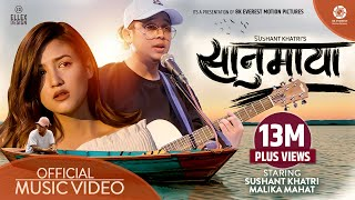 Sanu Maya - Sushant Khatri Ft. Malika Mahat | Official Music Video