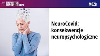 NeuroCovid: konsekwencje neuropsychologiczne – prof. Emilia Łojek