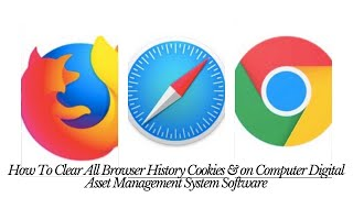 How To Clear All Browser History Cookies on Computer Digital Asset Management System Software