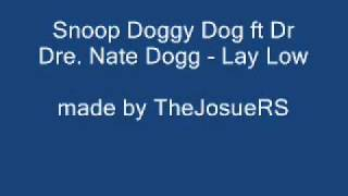 Snoop Doggy Dog ft Dr  Dre  Nate Dogg   Lay Low