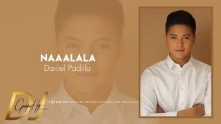 Daniel Padilla - Naaalala (Official Lyric Video) | DJ Greatest Hits