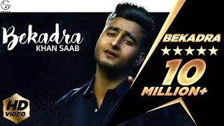 Khan Saab - Bekadra | Official Music Video | Fresh Media