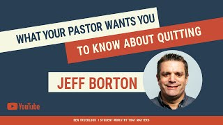 What Your Pastor Wants You to Know About Quitting | Leaving a Youth Ministry Job