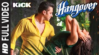 Hangover Full Video Song | Kick | Salman Khan, Jacqueline