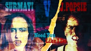 Need You Like I Do - Surmayi & J. Popsie