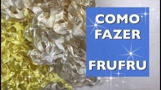 COMO FAZER FITA FRUFRU - Estúdio Brigit