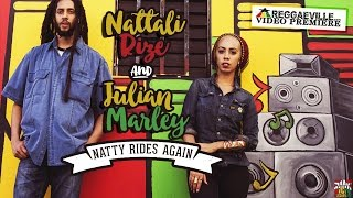 Nattali Rize & Julian Marley - Natty Rides Again [Official Video 2016]