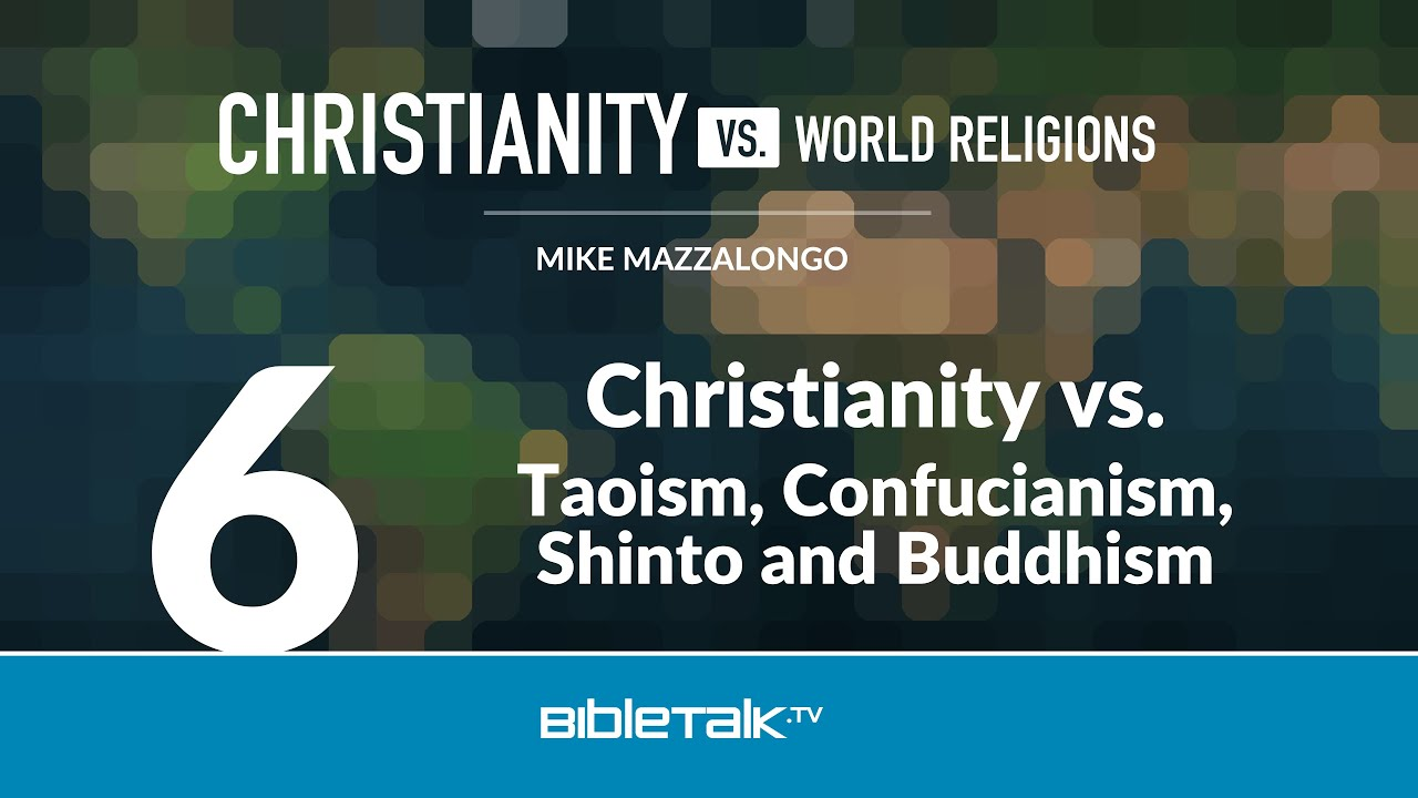 6. Christianity vs. Taoism, Confucianism, Shinto and Buddhism