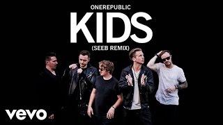 OneRepublic, Seeb - Kids