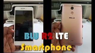 BLU R2  LTE  Smartphone Quick Overview