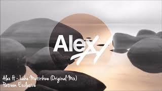 Alex H - Lake Mutirikwe (Original Mix)