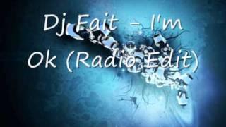 Dj Fait - I'm Ok (Radio Edit)