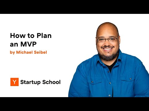 Michael Seibel - How to Plan an MVP