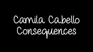 Camila Cabello   Consequences (Orchestra) Lyrics