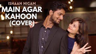 Main Agar Kahoon | Tribute To Sonu Nigam  - ishann3