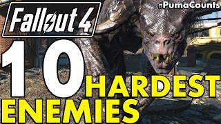 Top 10 Toughest, Hardest and Strongest Enemies in Fallout 4 (Including DLC) #PumaCounts