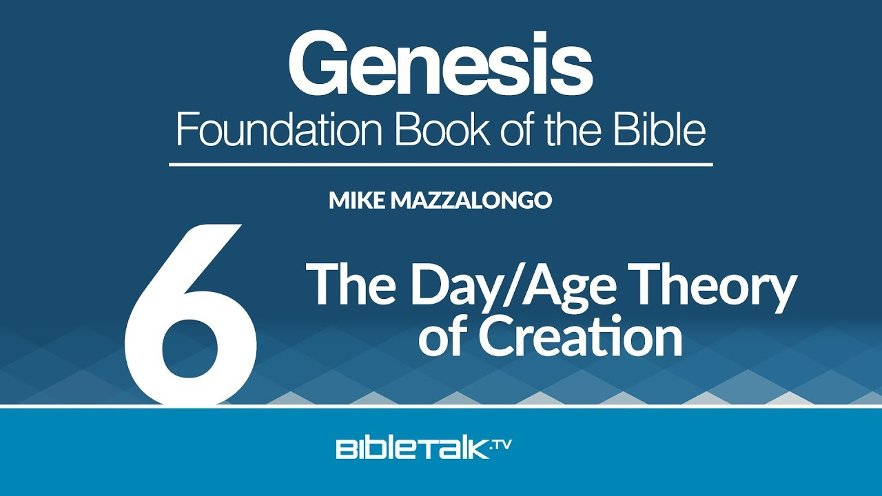 6. The Day/Age Theory of Creation