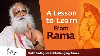 A Lesson to Learn From Rama During The Lockdown - With Sadhguru in Challenging Times - 02 Apr