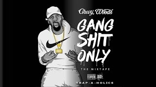 Chevy Woods - Gang Shit Only (Gang Shit Only)