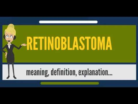 What Is RETINOBLASTOMA? What Does RETINOBLASTOMA Mean? RETINOBLASTOMA Meaning