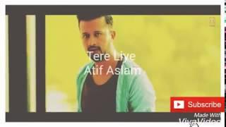 Tere Liye - Atif Aslam New Song 2018