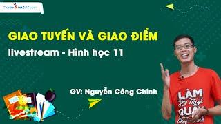 Giao tuyến và giao điểm – Môn Toán 11 – Thầy giáo: Nguyễn Công Chính