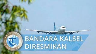 Presiden Jokowi akan Resmikan Bandara Syamsudin Noor Kalimantan Selatan Desember Ini