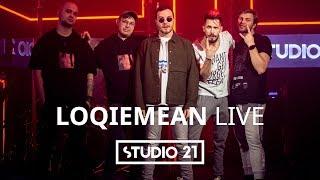 LOQIEMEAN   LIVE @ STUDIO 21