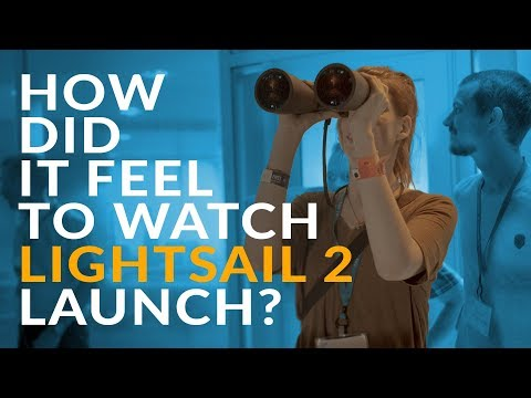 How did it feel to watch LightSail 2 launch?