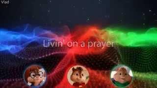 The Chipmunks - Livin' on a Prayer (with lyrics)