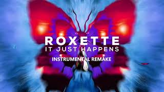 Roxette - It Just Happens [Instrumental Remake]