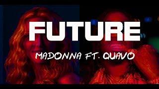 FUTURE Madonna Ft  Quavo