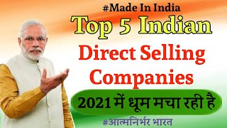 Top 5 Indian Direct Selling Companies Of 2021| Made In India