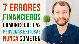 Video: 7 Errores Financieros Comunes Que Las Personas Exitosas NUNCA Cometen