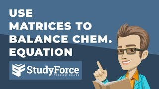 📚 Use Matrices To Balance A Chemical Equation