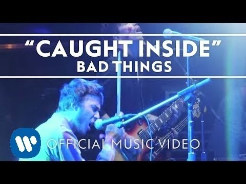 "My band Bad Things official video for ""Caught Inside"" released on Warner Bros. Records"
