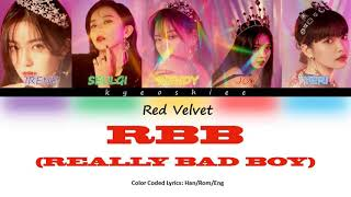 Red Velvet 'RBB (Really Bad Boy) ' - Color Coded Lyrics (Han/Rom/Eng)