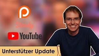Unterstützer Update - 2021 - Patreon, Steady, YouTube Kanalmitgliedschaft