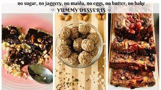 3 Healthy No Sugar Sweet Recipes | Sugarless Diet Desserts